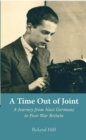A Time Out of Joint : A Journey from Nazi Germany to Post-War Britain - eBook