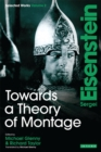 Towards a Theory of Montage : Sergei Eisenstein Selected Works, Volume 2 - eBook
