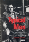 Typical Men : The Representation of Masculinity in Popular British Cinema - eBook