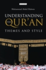 Understanding the Qur'an : Themes and Style - eBook