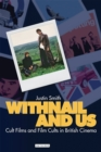Withnail and Us : Cult Films and Film Cults in British Cinema - eBook