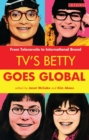 TV's Betty Goes Global : From Telenovela to International Brand - eBook