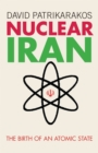 Nuclear Iran : The Birth of an Atomic State - eBook
