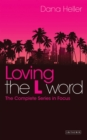 Loving The L Word : The Complete Series in Focus - eBook
