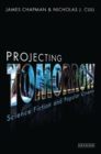 Projecting Tomorrow : Science Fiction and Popular Cinema - eBook