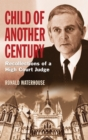 Child of Another Century : Recollections of a High Court Judge - eBook