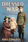 Dressed for War : Uniform, Civilian Clothing and Trappings, 1914 to 1918 - eBook