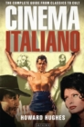 Cinema Italiano : The Complete Guide from Classics to Cult - eBook