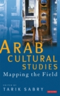 Arab Cultural Studies : Mapping the Field - eBook