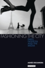 Fashioning the City : Paris, Fashion and the Media - eBook