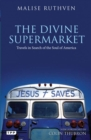 The Divine Supermarket : Travels in Search of the Soul of America - eBook