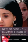 New Directions in Islamic Thought : Exploring Reform and Muslim Tradition - eBook