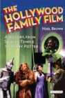 The Hollywood Family Film : A History, from Shirley Temple to Harry Potter - eBook