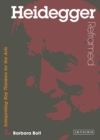 Heidegger Reframed : Interpreting Key Thinkers for the Arts - eBook