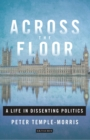 Across the Floor : A Life in Dissenting Politics - eBook