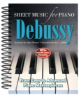 Claude Debussy: Sheet Music for Piano : From Easy to Advanced; Over 25 Masterpieces - Book