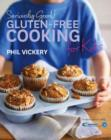 Seriously Good! Gluten-Free Cooking for Kids : Seriously Good! Gluten-free Cooking for Kids - Book