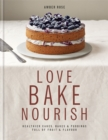 Love, Bake, Nourish - Book