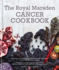 Royal Marsden Cancer Cookbook: Nutritious recipes for during and after cancer treatment, to share with friends and family - Book