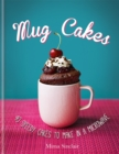 Mug Cakes: 40 speedy cakes to make in a microwave - Book