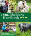 The Smallholder's Handbook: Keeping & caring for poultry & livestock on a small scale - Book