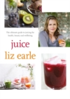 Juice: ultimate guide to juicing for health, beauty and wellbeing - Book