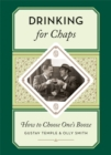 Drinking for Chaps: How to choose one's booze - Book