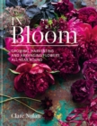 In Bloom : Growing, harvesting and arranging flowers all year round - Book