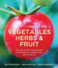 Matthew Biggs's Complete Book of Vegetables : The Complete Book of Vegetables, Herbs & Fruit - Book