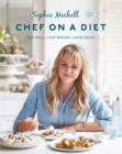 Chef on a Diet: Loving Your Body and Your Food - Book