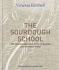 The Sourdough School : The ground-breaking guide to making gut-friendly bread - Book