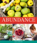 Abundance: How to Store and Preserve Your Garden Produce - Book