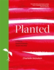 Planted : A chef's show-stopping vegan recipes - Book