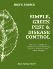 Bob's Basics: Simple & Green Pest & Disease Control - Book