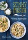 Skinny Pasta : 80 flavour-packed recipes of less than 500 calories - Book