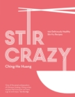 Stir Crazy : 100 deliciously healthy stir-fry recipes - eBook
