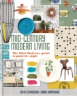 Mid-Century Modern Living : The Mini Modern's Guide to Pattern and Style - Book