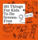 101 Things for Kids to do Screen-Free - Book