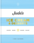 Jude's Ice Cream & Desserts : Scoops, bakes, shakes and sauces - Book
