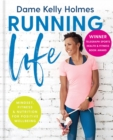Running Life : Mindset, fitness & nutrition for positive wellbeing - Book
