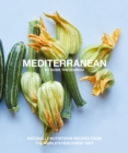 Mediterranean : Naturally nourishing recipes from the world's healthiest diet - eBook