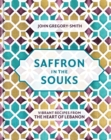 Saffron in the Souks : Vibrant recipes from the heart of Lebanon - Book