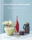 Gifts from the Modern Larder : Homemade Presents to Make and Give - Book