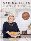Simply Delicious the Classic Collection : 100 timeless, tried & tested recipes - eBook