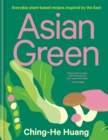 Asian Green : Everyday plant-based recipes inspired by the East - Book