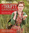 The Thrifty Gardener: How to create a stylish garden for next to nothing - eBook