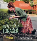 The Thrifty Forager: Living off your local landscape - eBook