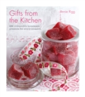 Gifts from the Kitchen: 100 irresistible homemade presents for every occasion - eBook