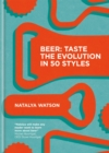 Beer: Taste the Evolution in 50 Styles - Book