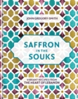 Saffron in the Souks : Vibrant recipes from the heart of Lebanon - eBook